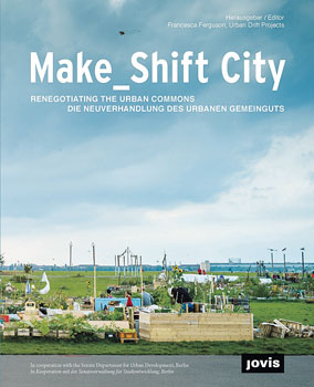 Titelseite des Buches 'Make_Shift City'
