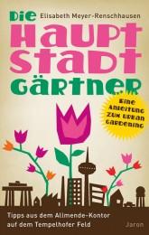 Titelseite von 'Hauptstadtgärtner – Eine Anleitung zum Urban Gardening'