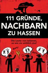 Titelseite des Buches '111 Gründe, Nachbarn zu hassen'