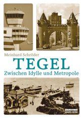 Titelseite des Buches ,Tegel – Zwischen Idylle und Metropole'