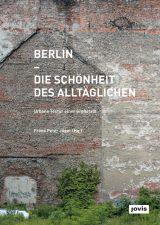 Titelseite des Buches ,Berlin – Die Schönheit des Alltäglichen'