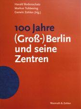 Titelseite des Buches ,100 Jahre (Groß-)Berlin und seine Zentren'
