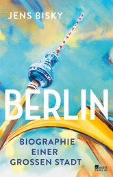 Titelseite des Buches ,Berlin – Biographie einer großen Stadt'