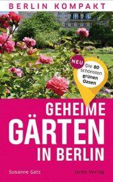 Titelseite des Buches ,Geheime Gärten in Berlin'